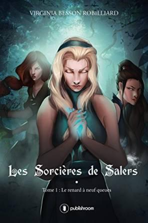 Les sorcières de salers, tome 1 : le renard à neuf queues (Virginia Besson Robilliard)