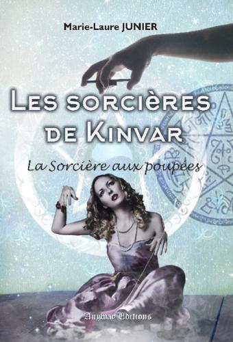 Les sorcières de Kinvar, tome 1 : La sorcière aux poupées (Marie-Laure Junier)