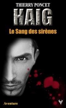 Haig le sang des sirènes (Thierry Poncet)