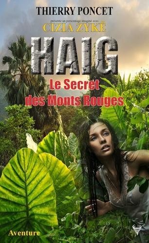 Haig le secret des Monts Rouges (Thierry Poncet)