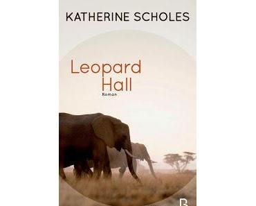 Leopard Hall.Katherine Scholes.Editions Belfond.631 pages...