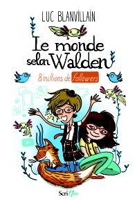 Le monde selon Walden, 8 millions de followers, de Luc Blanvillain (Scrinéo, 2016)