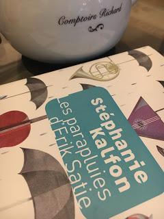 Les parapluies d'Erik Satie, Stéphanie Kalfon
