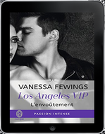 Los Angeles VIP, tome 2 : L'envoûtement – Vanessa Fewings