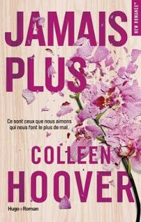 Jamais plus de Colleen Hoover - Editions HUGO ROMAN