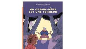 grand-mère terreur Guillaume Guéraud