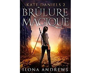 Kate Daniels - tome 2 : Brûlure Magique - Ilona Andrews