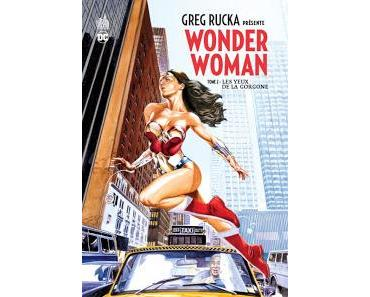 GREG RUCKA PRESENTE WONDER WOMAN Tome 2 : LES YEUX DE LA GORGONE