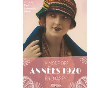 La mode des années 20 en images • Charlotte Fiell et Emmanuelle Dirix