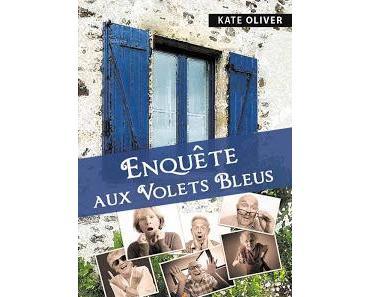 [Chronique] Enquête aux Volets bleus - Kate Oliver