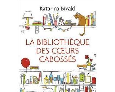 'La bibliothèque des cœurs cabossés' de Katarina Bivald