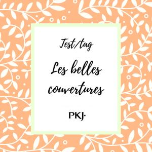TAG PKJ – Les belles couvertures