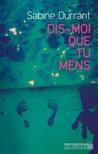 Sabine Durrant / Dis-moi que tu mens