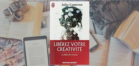 Libérez votre créativité | Julia Cameron
