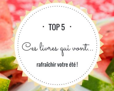 Top 5 : Ces livres qui fêtent l'Été !