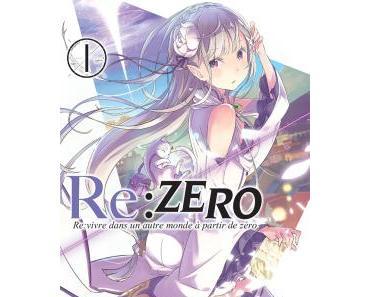 RE:ZERO Tome 1 de Tappei Nagatsuki