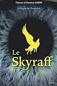 Le Skyraff : Le règne de l'Empereur par Gindre