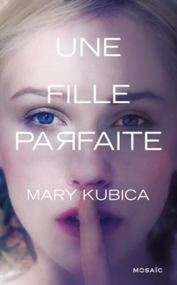 Une fille parfaite (Mary Kubica)