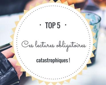 Top 5 : Mes lectures scolaires catastrophiques !