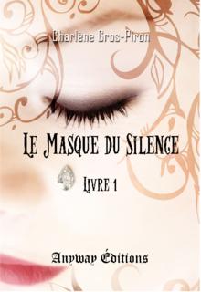 Le masque du silence - trilogie (Charlène Gros-Piron)