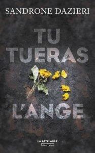 Tu tueras l'ange – Sandrone Dazieri