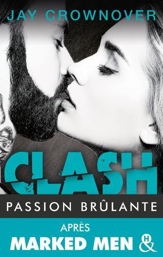Clash, tome 1 : passion brûlante (Jay Crownover)