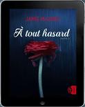 A Tout Hasard – Intégrale – Jamie McGuire
