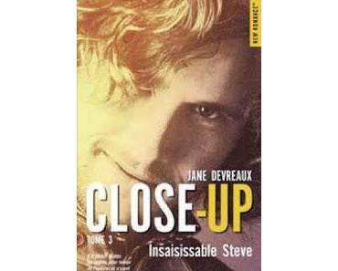 Close-Up,tome 3: insaisissable Steve.Jane Devreaux.Editio...
