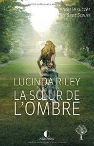 Les Sept Soeurs, T3 : La soeur de l'ombre – Lucinda Riley