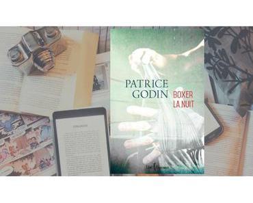 Boxer la nuit | Patrice Godin