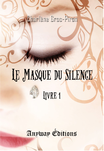Le masque du silence - Livre 1 (Charlène Gros-Piron)