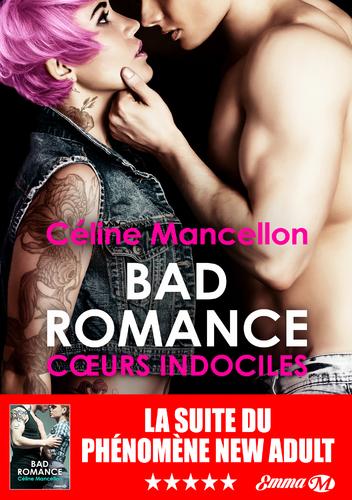 Bad romance, tome 2 : Coeur indocile (Céline Mancellon)
