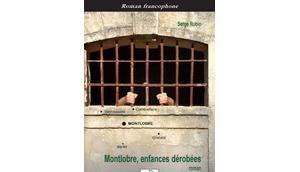'Montlobre, enfances dérobées' Serge Rubio