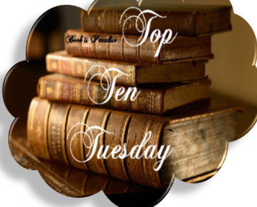 Top Ten Tuesday #10