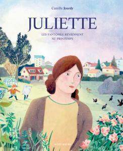 Juliette, les fantômes reviennent au printemps de Camille Jourdy