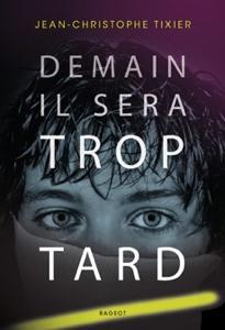 Demain il sera trop tard - Jean-Christophe Tixier