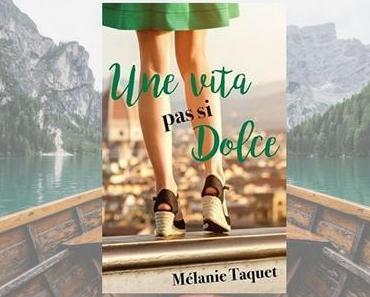 ⚓ J'ai jeté l'encre avec « Une Vita pas si Dolce » de  Mélanie Taquet