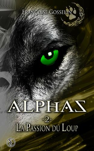 Alphas, tome 2 : La revanche de la louve (Françoise Gosselin)