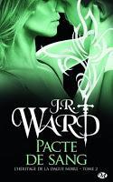 'L'Héritage de la dague noire, tome 2 : Pacte de sang'de J.R. Ward