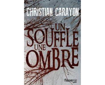Un souffle, une ombre – Christian Carayon