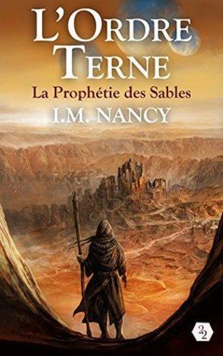 L'Ordre Terne, tome 1 : La Prophétie des Sables (L.M. Nancy)