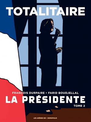 'La présidente, tome 2 : Totalitaire'de François Durpaire et Farid Boudjellal