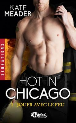 'Hot in Chicago, tome 1 : Jouer avec le feu'de Kate Meader