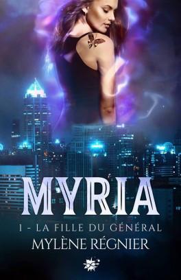 Myria, tome 1 : La fille du général – Mylène Régnier