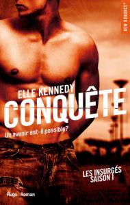 Les insurgés, Tome 1 : La conquête de Elle Kennedy – Vivre ses désirs pour vivre libre !