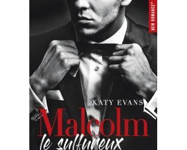'Malcolm le sulfureux, tome 1' de Katy Evans