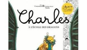 Charles l'école dragons Livre cahier d'activités d'Alex Cousseau Philippe-Henri Turin
