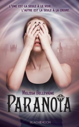 Paranoïa (Melissa Bellevigne)
