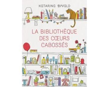 La bibliothèque des coeurs cabossés.Katarina Bivald.Editi...
