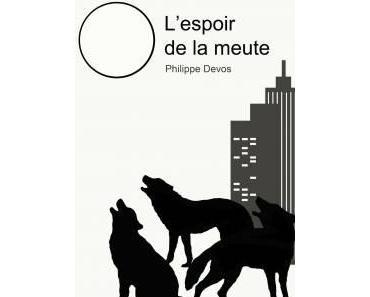 """""""L'espoir de la meute"""" de Philippe Devos"""